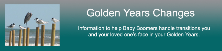 Header of Golden Years Changes homepage - information to help Baby Boomers Handle transitions you and your loved one's face in your Golden Years